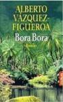 Bora Bora von Alberto Vázquez-Figueroa