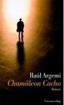 Chamäleon Cacho von Raúl Argemí