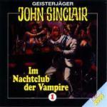 Geisterjäger John Sinclair 01 - Im Nachtclub der Vampire von Jason Dark