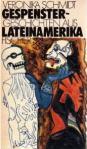 Gespenstergeschichten aus Lateinamerika herausgegeben von Veronika Schmidt